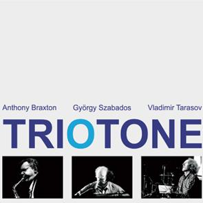 Braxton/Szabados/Tarasov: TrioTone
