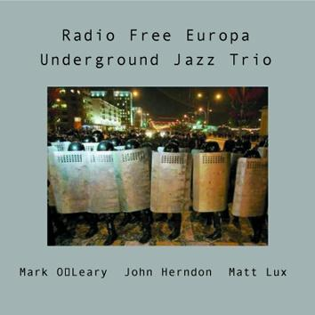 Underground Jazz Trio: Radio Free Europa
